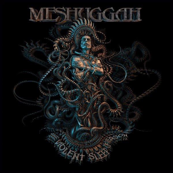 #2 Meshuggah - The Violent Sleep of Reason
